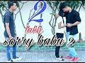 Sorry babu. 2 trailer / cute what's app status