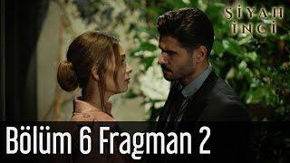 Siyah İnci 6. Bölüm 2. Fragman