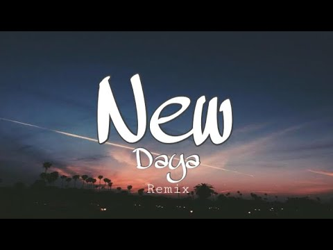 New - Daya (remix)