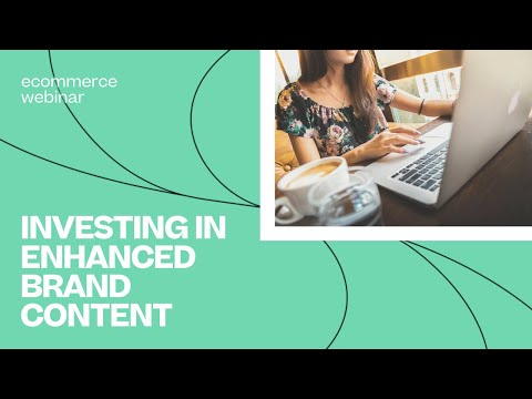 Investing In Amazon's Enhanced Brand Content | A Skubana Ecommerce Webinar Ft. CPC Strategy