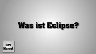 Wie funktioniert Eclipse? | Eclipsetutorial [german][HD]