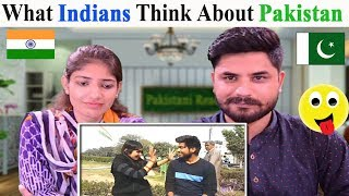 What Indians Think About Pakistan? Pakistani Reaction