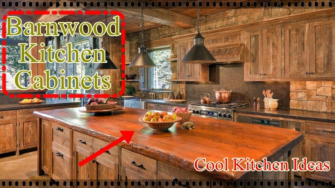 Purchasing The Best Barnwood Kitchen Cabinets