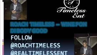 Roach Timeless - Wine Pon Di Body Good (Aurora Skies RIddim)