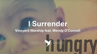 I Surrender -  Vineyard Worship from Hungry [Official Lyric Video]