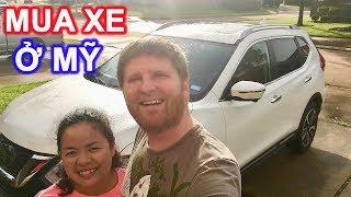 ĐI MUA XE MỚI Ở MỸ - Món quà to nhất và mắc nhất từ chồng iu, Nissan Rogue 😍😍 #152