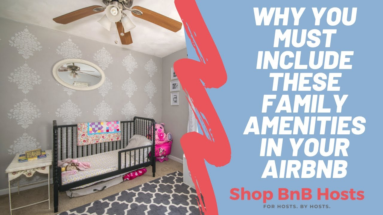 You MUST include these Family Amenities in your Airbnb | Increase occupancy, click-through and 5★'s!