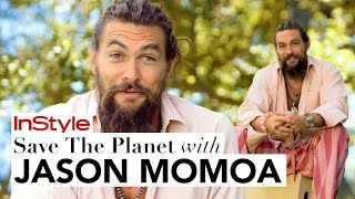 Jason Momoa's 4 Tips On How YOU Can Save The Planet Today | Cover Stars | Instyle