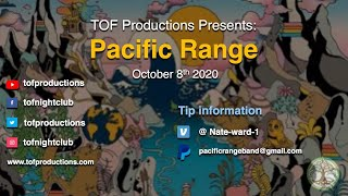 TOF Productions Presents: Pacific Range - Oct 8th, 2020