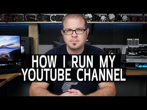 How I Run My YouTube Channel