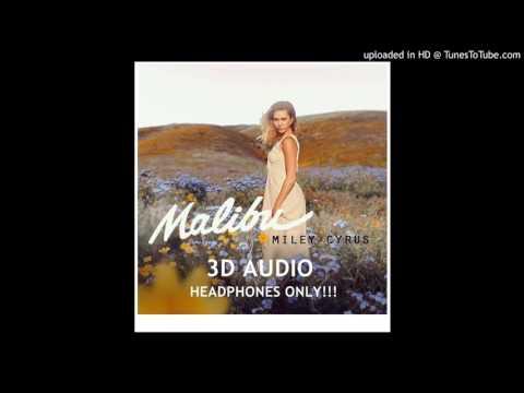 Miley Cyrus - Malibu (3D Audio)