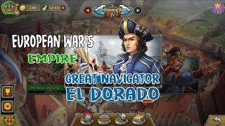 European War 5 Empire The Great Navigator EL Dorado