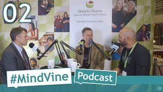 #MindVine Podcast Episode 02 - Day 1, CMHA Mental Health For All Conference