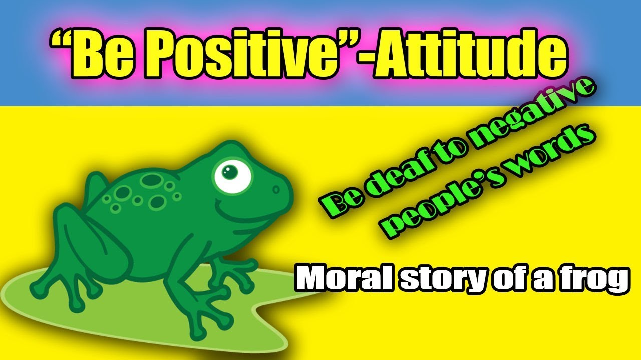 Be Positive Attitude Kannada Moral Story Story Of Deaf Frog