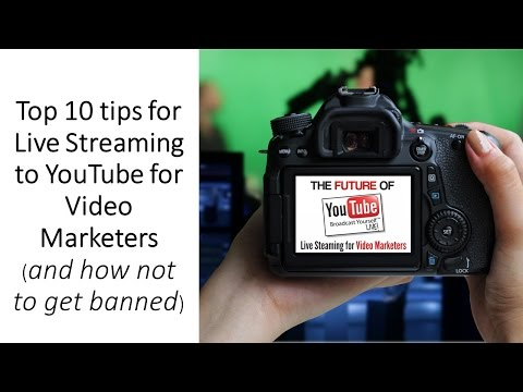 Top 10 Tips for Live Streaming to Youtube for Video Marketers