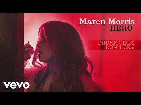 Maren Morris  Drunk Girls Dont Cry Audio