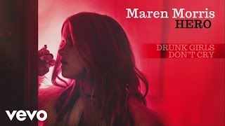 Maren Morris - Drunk Girls Don't Cry (Audio)