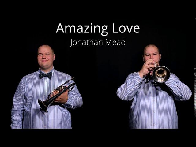 Amazing Love - Jonathan Mead
