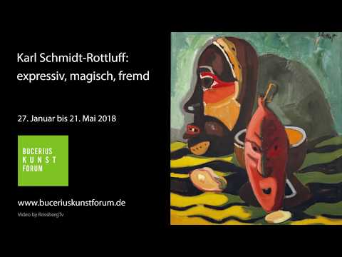 Karl Schmidt-Rottluff: expressiv, magisch, fremd