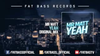 Mr Matt Yeah Original Mix