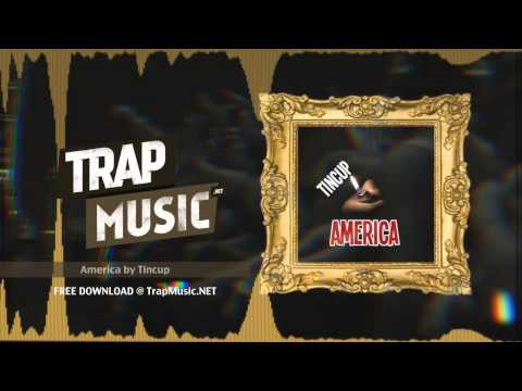TrapMusic.NET: Tincup - America [Free Download] (Season of Trap: Ground Floor, Ep. 2)