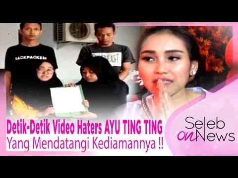Inilah Detik-Detik Video Haters AYU TING TING Yang Datang Kerumah AYU TING TING!! - SELEB ON NEWS