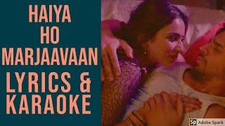 marjaavaan-haiya-ho-lyrics-karaoke-sidharth-m-rakul-preet-tulsi-kumar-jubin-nautiyal
