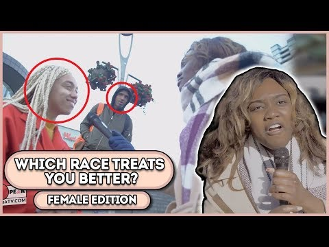 Download Youtube: Which Race treats you better? Female Edition PT.1