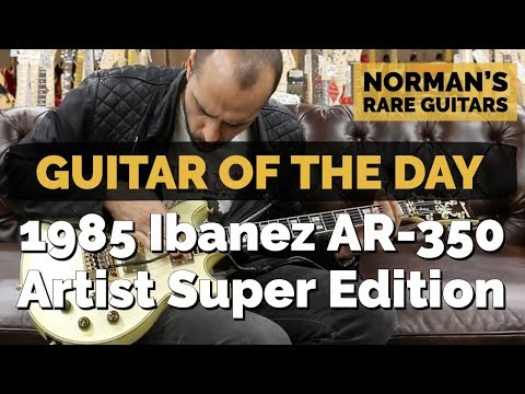 Guitar of the Day: 1985 Ibanez AR-350 Artist Super Edition | Norman's Rare Guitars