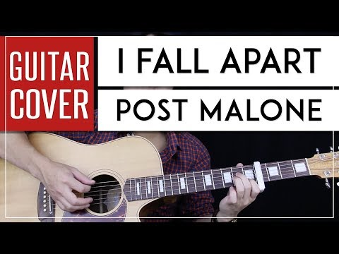I Fall Apart Guitar Cover Acoustic - Post Malone + Onscreen Chords