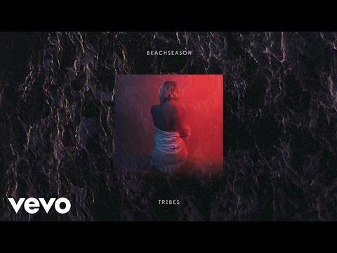 Beach Season - Tribes (Audio)