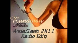 Groove Coverage - Runaway (Aquaflash 2K11 Radio Edit)