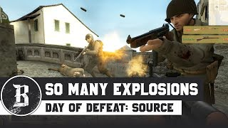 SO MANY EXPLOSIONS! | Day of Defeat: Source Gameplay