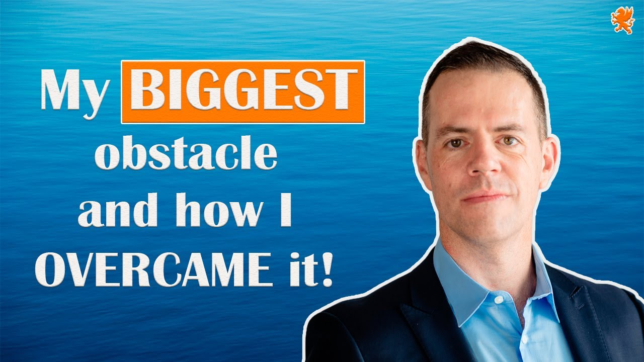 My biggest obstacle and how I overcame it