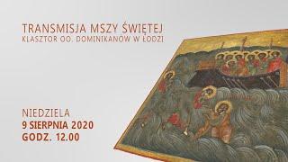 Klasztor oo. dominikanów w Łodzi   9 sierpnia 2020   Niedziela   Msza św. godz. 12.00   LIVE