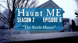 """Haunt ME - S2:E6 """"Four of Wands"""" (Soule House)"""