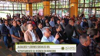 Alcaldes y líderes sociales del departamento se reúnen en Rionegro