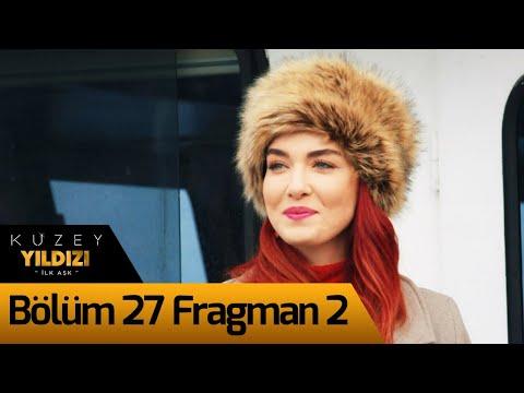 Kuzey Yıldızı İlk Aşk 27. Bölüm 2. Fragman