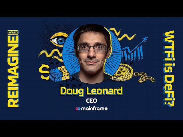 REIMAGINE 2020 v3.0 - Doug Leonard - MainFrame - DeFi & Minivans