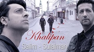 """Khalipan"" , Salim Sulaiman , Official Music Video"