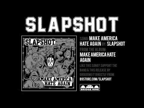 "Slapshot ""Make America Hate Again"" (Official Audio)"