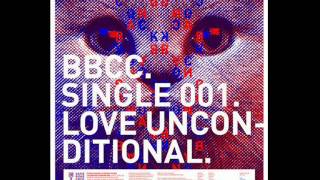Bang Bang Cock Cock - Love Unconditional - BBCC Single 001 - 2012
