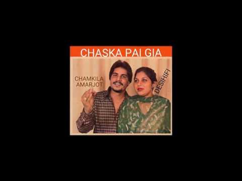 Chaska Pai Gia - Amar Singh Chamkila & Amarjot