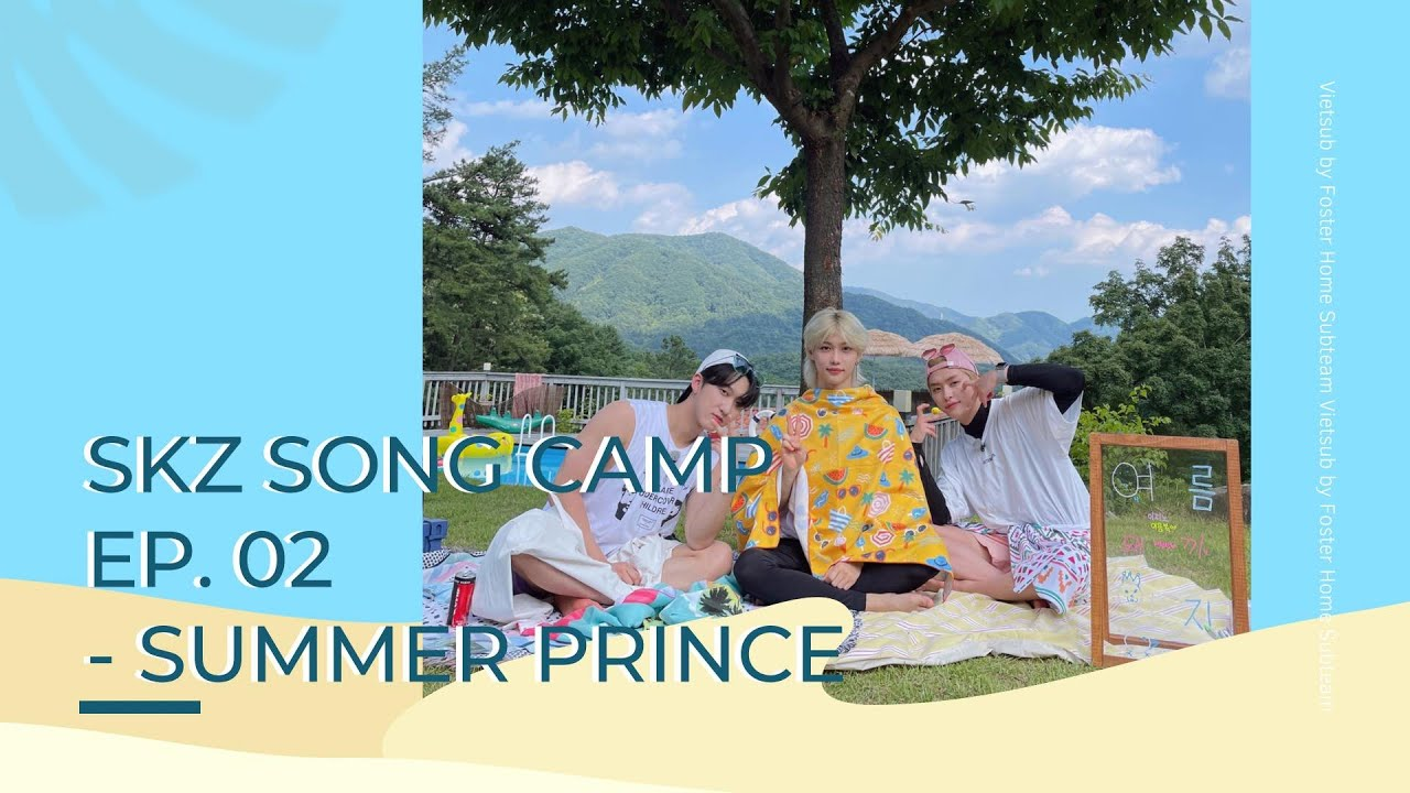 [VIETSUB] Ep.02 Summer Princes   [SKZ SONG CAMP] Howl in Harmony