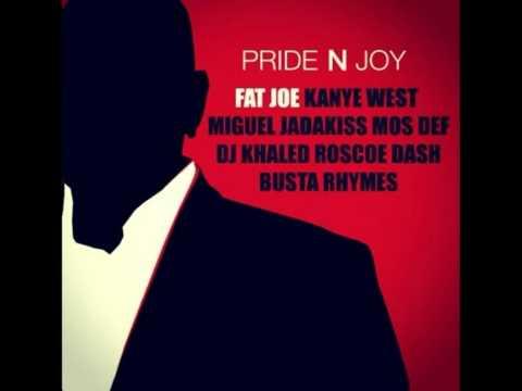 Fat Joe Feat. Kanye West , DJ Khaled & Miguel - Pride N Joy