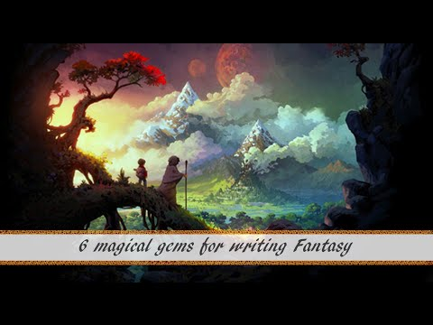 6 magical gems for writing Fantasy