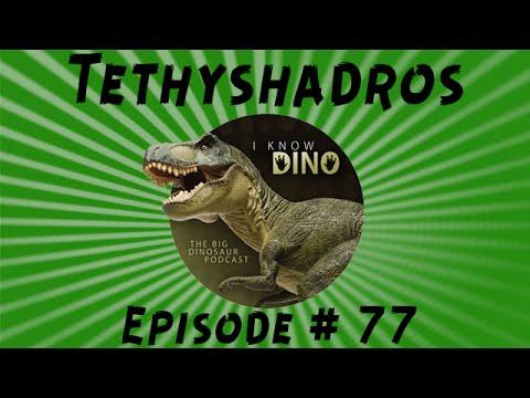 Tethyshadros: I Know Dino Podcast Episode 77