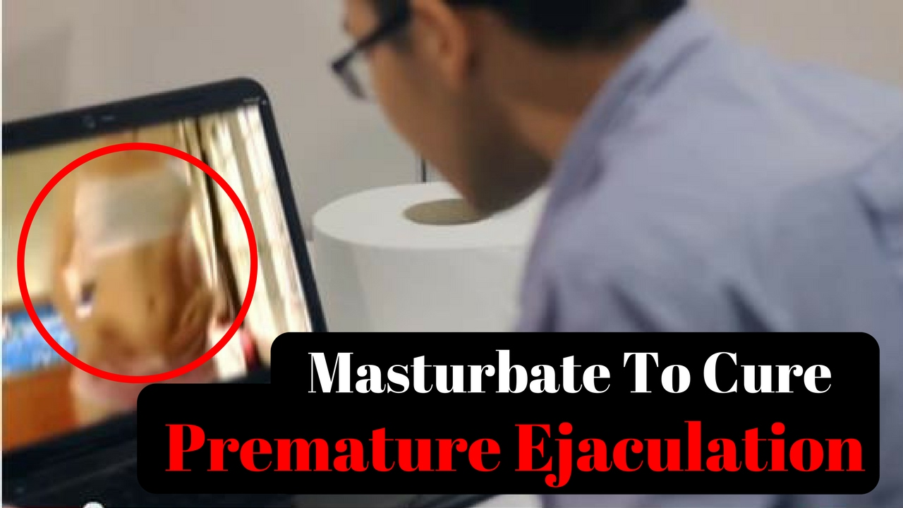 Masturbation video techniques for premature ejaculation