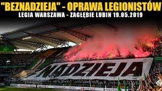 """""""BEZNADZIEJA"""" - oprawa Legionistów: Legia Warszawa - Zagłębie Lubin 19.05.2019"""