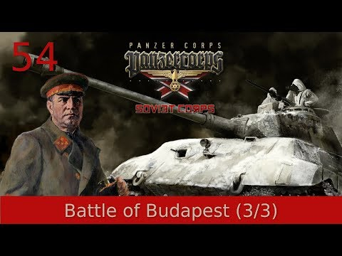 #54 | Panzer Corps | Soviet Corps - Battle of Budapest (3/3)